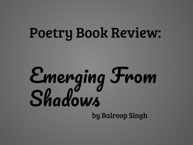 Review: Emerging From Shadows by Balroop Singh