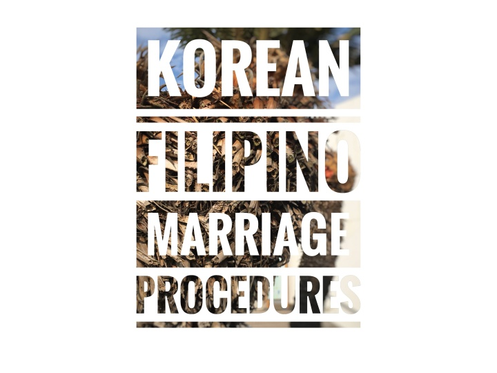 Civil/Church Wedding Requirements for Korean Filipino Couples